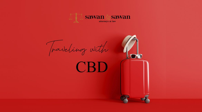 Traveling with CBD, Personal Injury Lawyers   Sawan & Sawan LLC   419-900-0955