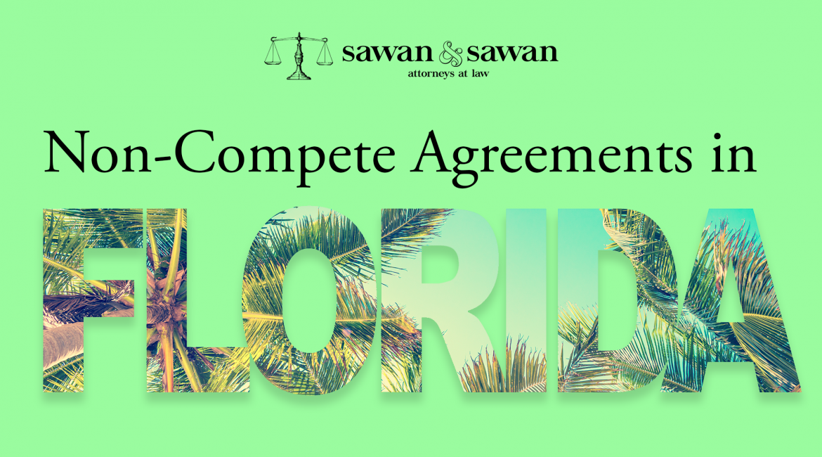 The Ultimate Guide to Non-Compete Agreements in Florida, Personal Injury Lawyers | Sawan and Sawan